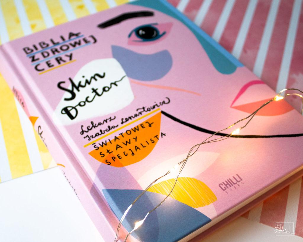 Biblia Zdrowej Skóry Skin Doctor Izabela Lenartowicz