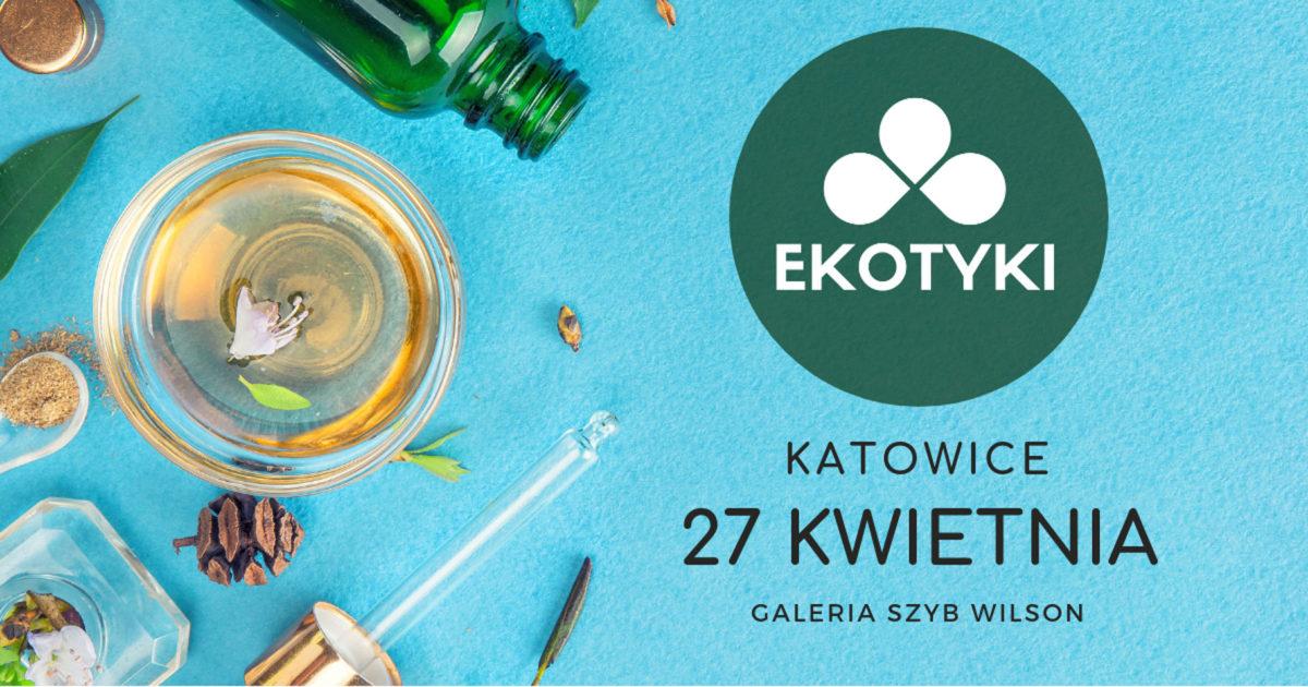 Ekotyki – targi kosmetyków naturalnych w Katowicach